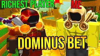 DOMINUS BET WITH THE RICHEST ROBLOX PLAYER