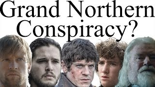 """The north remembers"": is there a Grand Northern Conspiracy?"