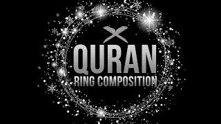THE RING COMPOSITION! - Remarkable Structure of the Quran