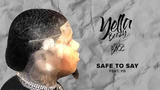 """Yella Beezy """"Safe To Say"""" ft. YG (Official Audio)"""