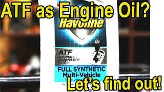 ATF as an Engine Oil substitute?  Let