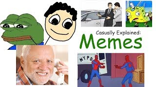 Casually Explained: Memes