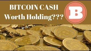 Bitcoin Cash (BCH) Worth Holding???