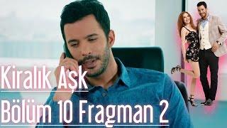 Kiralık Aşk 10. Bölüm 2. Fragman