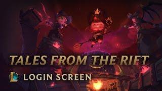 Tales from the Rift | Login Screen - League of Legends