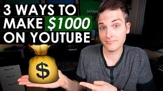 How to Make $1000 on YouTube — 3 Ways to Make Money on YouTube