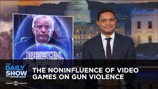 The Noninfluence of Video Games on Gun Violence | The Daily Show