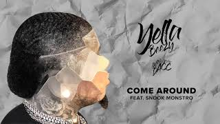 """Yella Beezy - """"Come Around"""" feat. Snook Monstro (Official Audio)"""