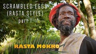 Scrambled Eggs (Rasta Style) part 1