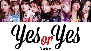 【日本語字幕/かなるび/歌詞】YES or YES-TWICE(トゥワイス)