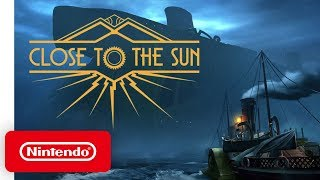 Close to the Sun - Announcement Trailer - Nintendo Switch