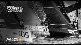 LIVE TV: Menorca 52 SUPER SERIES Sailing Week 2017 – Day 3