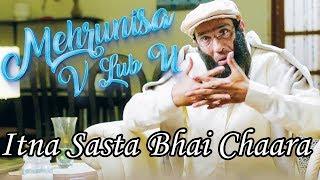 Itna Sasta Bhai Chaara | Movie Scene | Mehrunisa V Lub U 2017