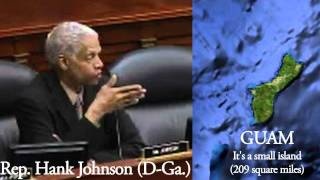 Guam will Capsize and Tip Over into the ocean Hank Johnson