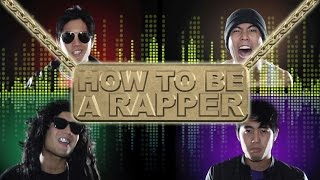 How to be a Rapper