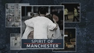 Manchester Terror Attack: The Spirit of Manchester