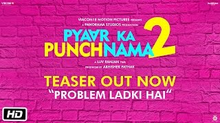 Pyaar Ka Punchnama 2 Teaser - Problem Ladki Hai