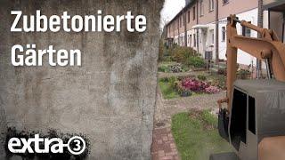 Realer Irrsinn: Zubetonierte Gärten   extra 3   NDR