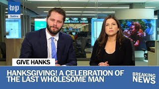Hanksgiving is a ... holiday? | Washington Post Department of Satire