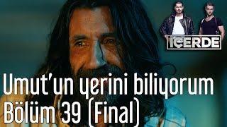 İçerde 39. Bölüm (Final) -  Umut