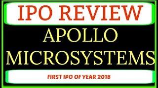 IPO REVIEW AND DATES - APOLLO MICROSYSTEMS PROFILE, IPO OPEN, CLOSE, ALLOTMENT DATES, CO. FINANCIALS