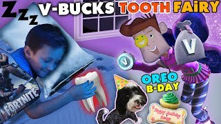 FORTNITE TOOTH FAIRY gives V-BUCKS!! Chase Lost 1st Tooth & OREO