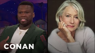 "Curtis ""50 Cent"" Jackson Is Still Obsessed With Dame Helen Mirren  - CONAN on TBS"