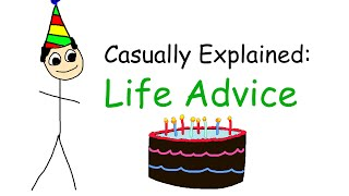 Casually Explained: 10 Pieces of Life Advice