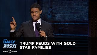 Trump Feuds with Gold Star Families: The Daily Show