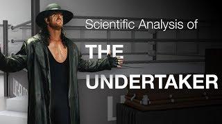 Scientific Analysis of The Undertaker