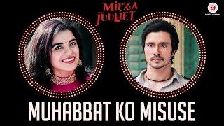 Muhabbat Ko Misuse   Mirza Juuliet   Krsna Solo