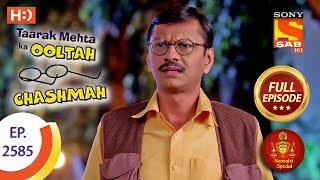 Taarak Mehta Ka Ooltah Chashmah - Ep 2585 - Full Episode - 25th October, 2018