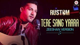 Tere Sang Yaara - Zeeshan Version    Rustom   Akshay Kumar & Ileana D