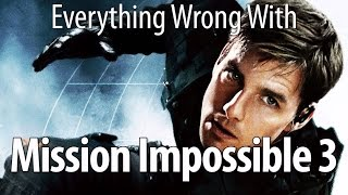 Everything Wrong With Mission Impossible 3 In 14 Minutes Or Less