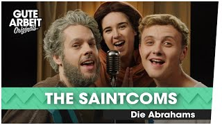 The Saintcoms: Die Abrahams | Gute Arbeit Originals