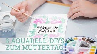 3 Aquarell-DIYs zum Muttertag