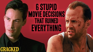 6 Stupid Movie Decisions That Ruined Everything