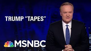 We May Not Have Heard The End Of Tapes And President Donald Trump | The Last Word | MSNBC