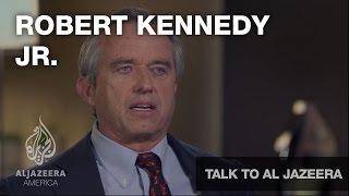 Robert Kennedy Jr - Talk to Al Jazeera