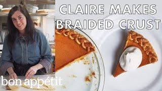 Claire Makes Braided Pie Crust | From the Test Kitchen | Bon Appétit