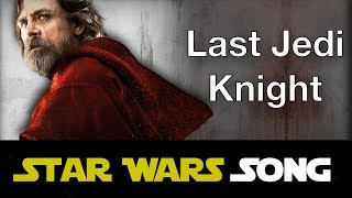 Last Jedi Knight (Star Wars song) [Last Friday Night parody]