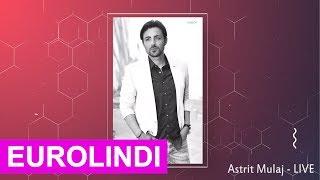 Astrit Mulaj - Syni jem & Rrush o rrush LIVE (audio) 2017