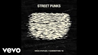 Vince Staples - Street Punks (Audio)