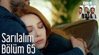 Kiralık Aşk 65. Bölüm - Sarılalım