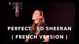 PERFECT ( FRENCH VERSION ) ED SHEERAN ( SARA