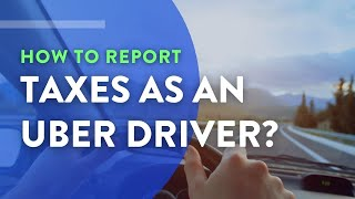 How to Report Your Taxes As An Uber Driver | Mark J Kohler | Tax & Legal Tip