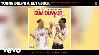 Young Dolph, Key Glock - Water on Water on Water (Audio)