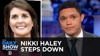 Nikki Haley's Surprise Resignation | The Daily Show