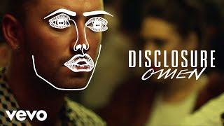 Disclosure - Omen ft. Sam Smith