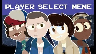 -STRANGER THINGS- PLAYER SELECT